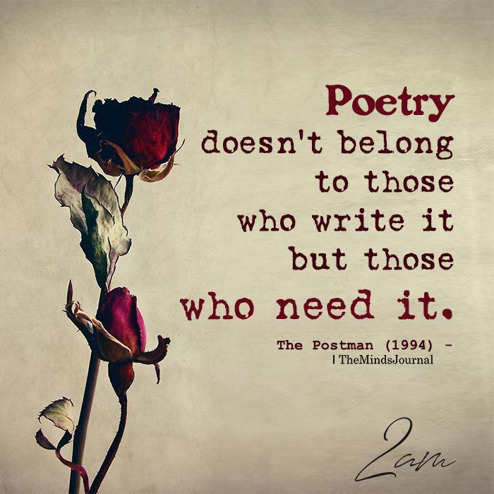 Poetry Doesn't Belong To Those Who Write It