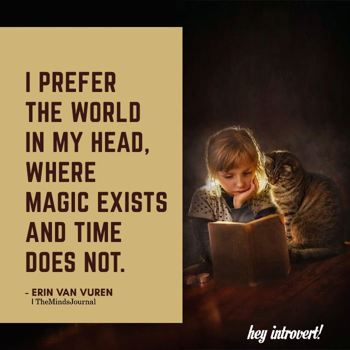 I Prefer The World In My Head