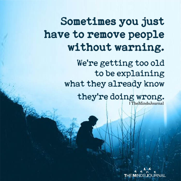 Sometimes you just have to remove people without warning