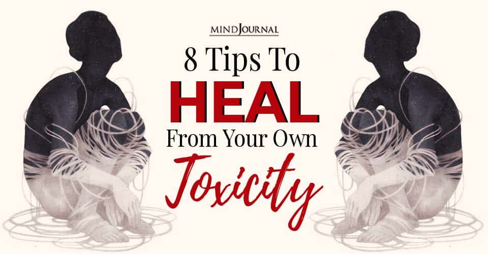 tips to heal from your own toxicity
