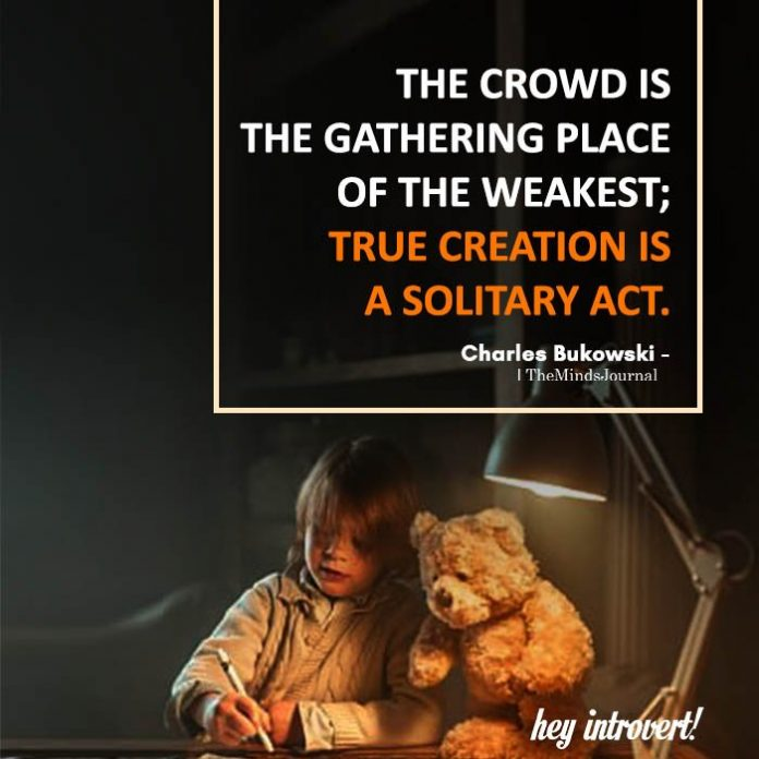 The crowd is the gathering place of the weakest