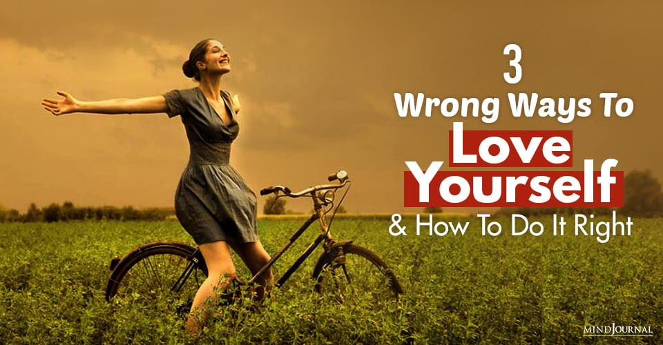 wrong ways to love yourself