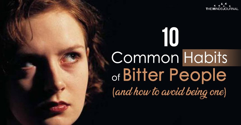 10 Common Habits of Bitter People (and how to avoid being one)