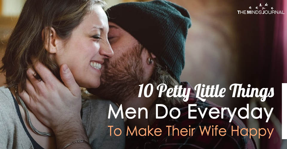 10 Petty Little Things Men Do Everyday To Make Their Wife Happy