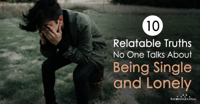 10 Relatable Truths No One Talks About Being Single and Lonely