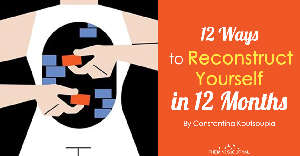 12 Ways to Reconstruct Yourself in 12 Months