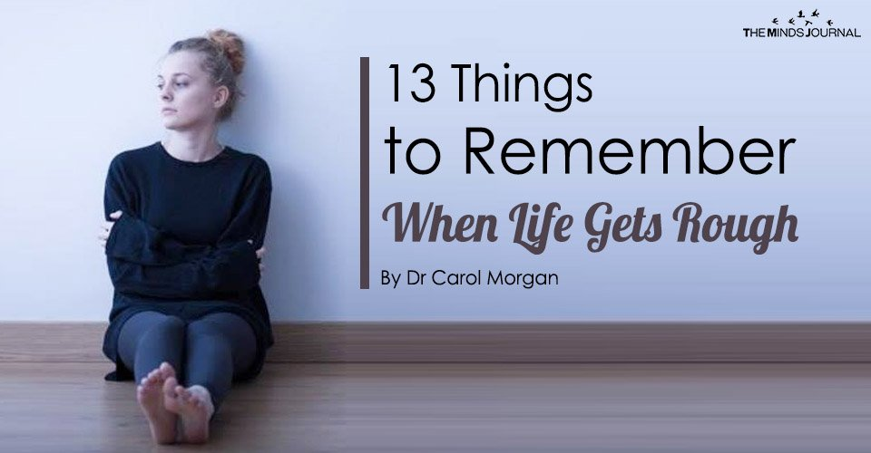 13 Things to Remember When Life Gets Rough