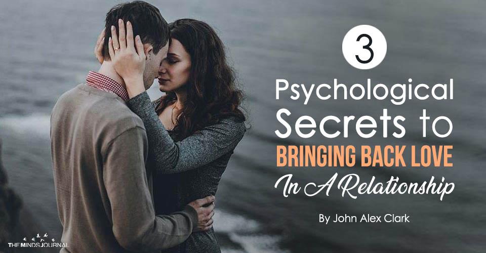 3 Psychological Secrets to Bringing Back Love In A Relationship