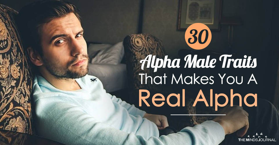 30 Alpha Male Traits That Makes You A Real Alpha