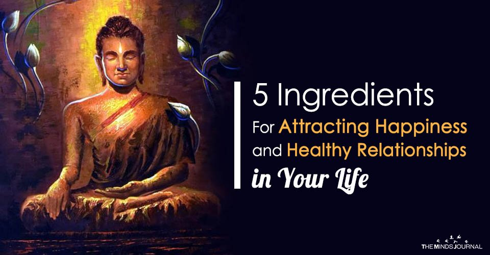 5 Ingredients For Attracting Happiness and Healthy Relationships in Your Life
