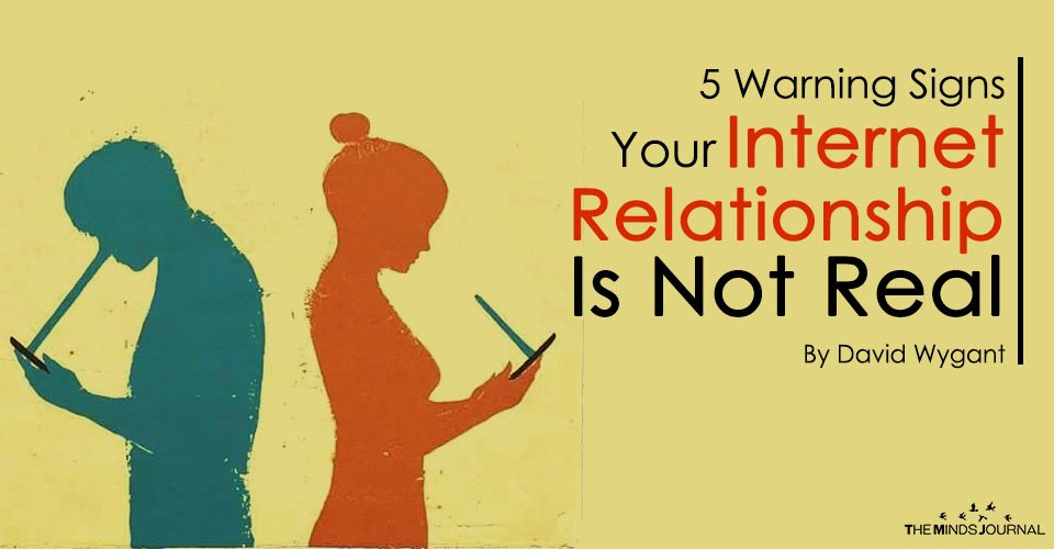 5 Warning Signs Your Internet Relationship Is Not Real