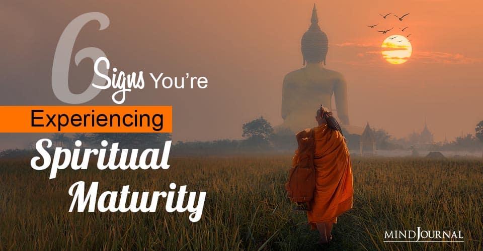Sign Experiencing Spiritual Maturity