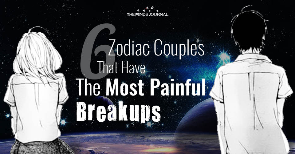6 Zodiac Couples That Have The Most Painful Breakups