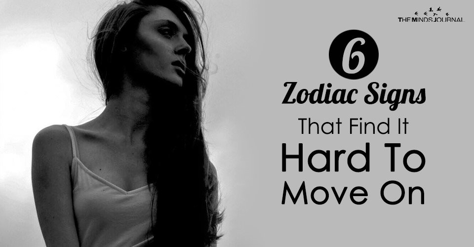 6 Zodiac Signs That Find It Hard To Move On
