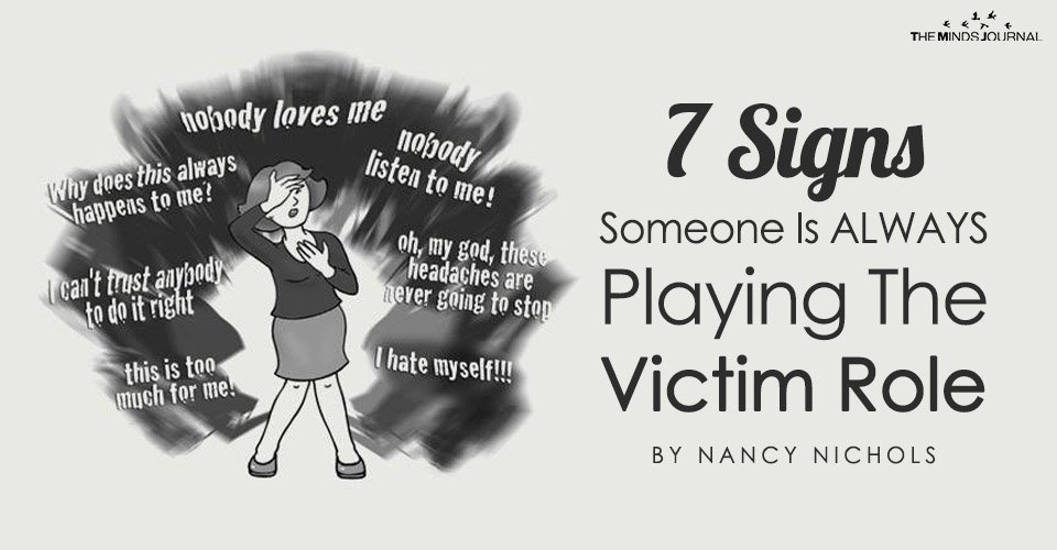 7 Signs Someone Is ALWAYS Playing The Victim Role