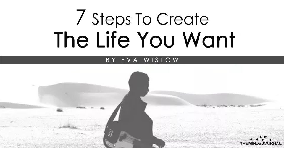 7 Steps to Creating the Life You Actually Want