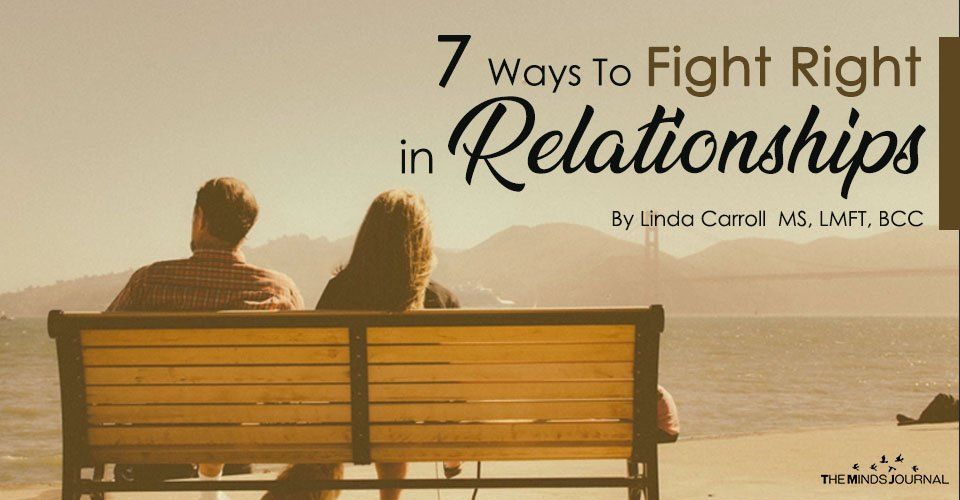 7 Ways To Fight Right in Relationships