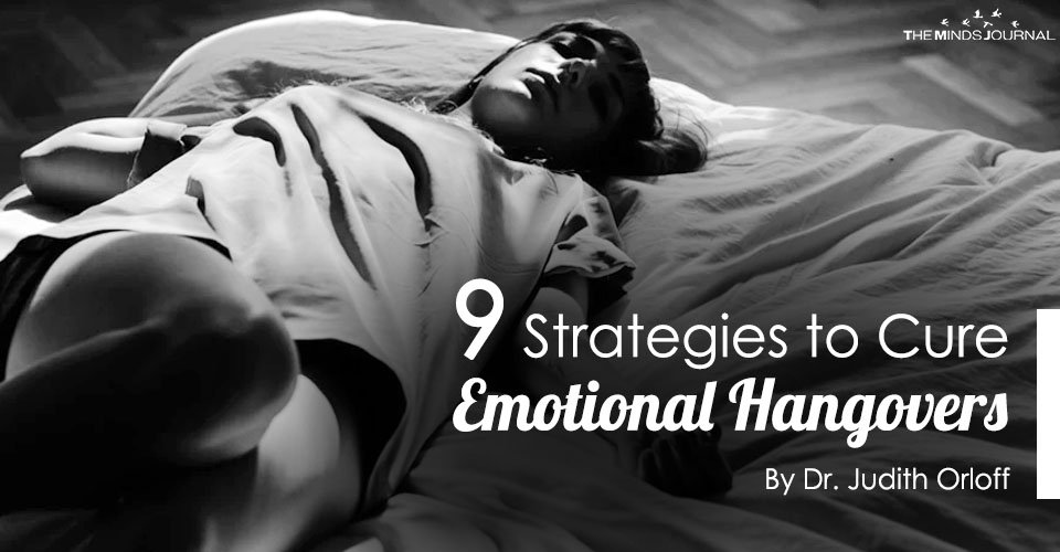 9 Strategies to Cure Emotional Hangovers