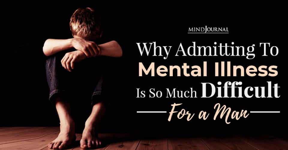 Admitting To Mental Illness Difficult For Man