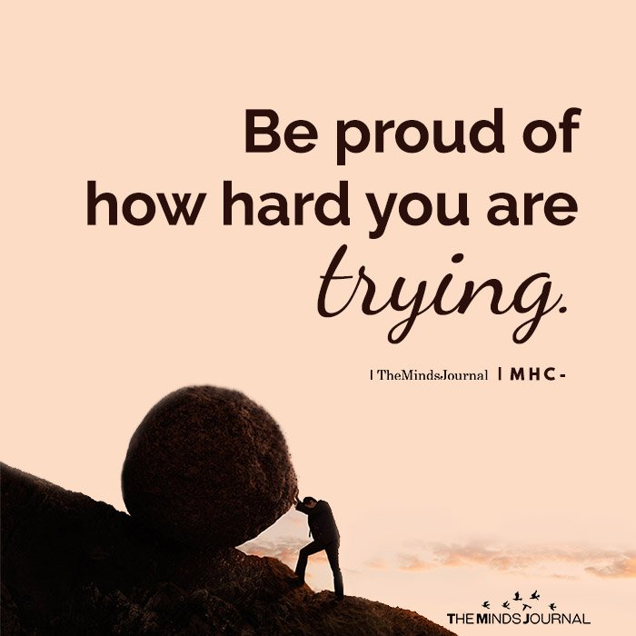 Be Proud Of How Hard You Are Trying