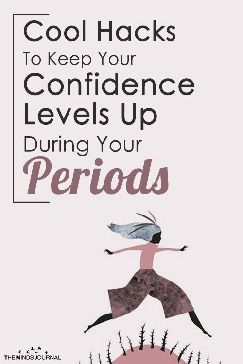 Cool Hacks To Keep Your Confidence Levels Up During Your Periods