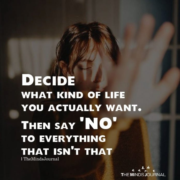 Decide what kind of life
