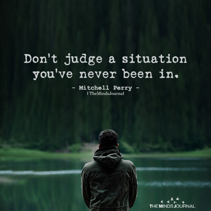 Don't judge a situation