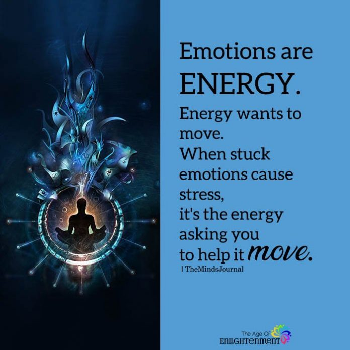Emotions are energy