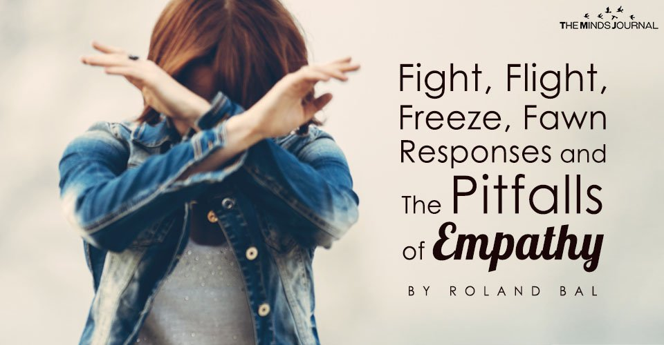 Fight, Flight, Freeze, Fawn Responses and The Pitfalls of Empathy