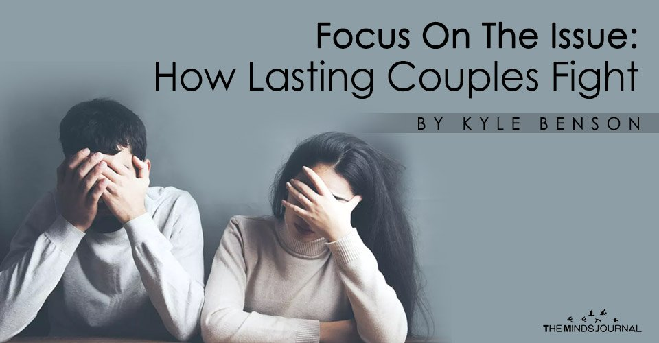 Focus On The Issue: How Lasting Couples Fight