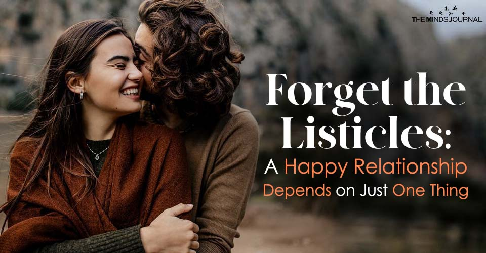 Forget the Listicles: A Happy Relationship Depends on Just One Thing