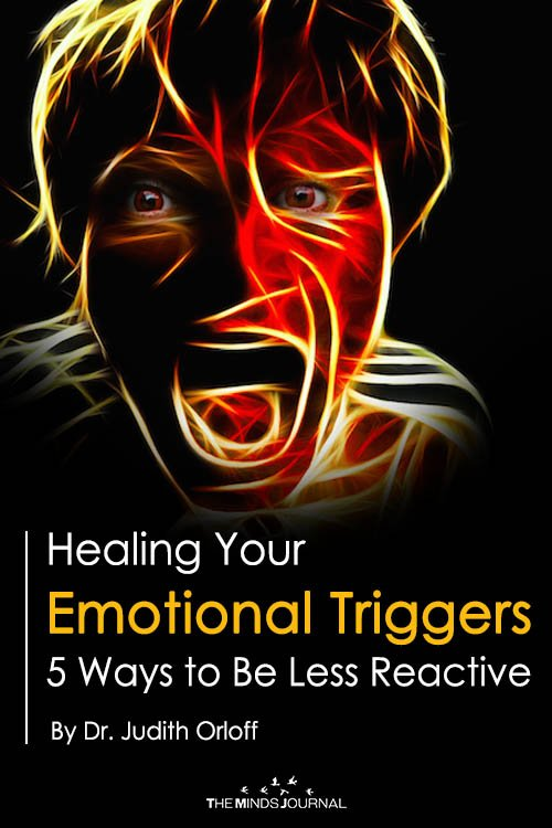 Healing Your Emotional Triggers 5 Ways to Be Less Reactive