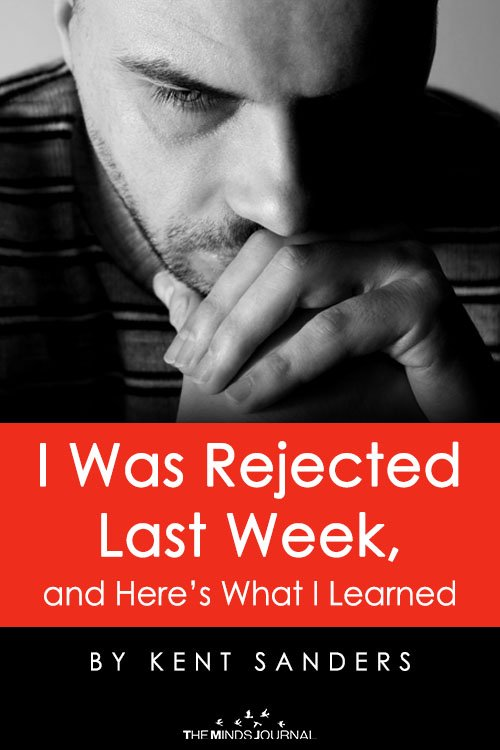 I Was Rejected Last Week, and Here's What I Learned