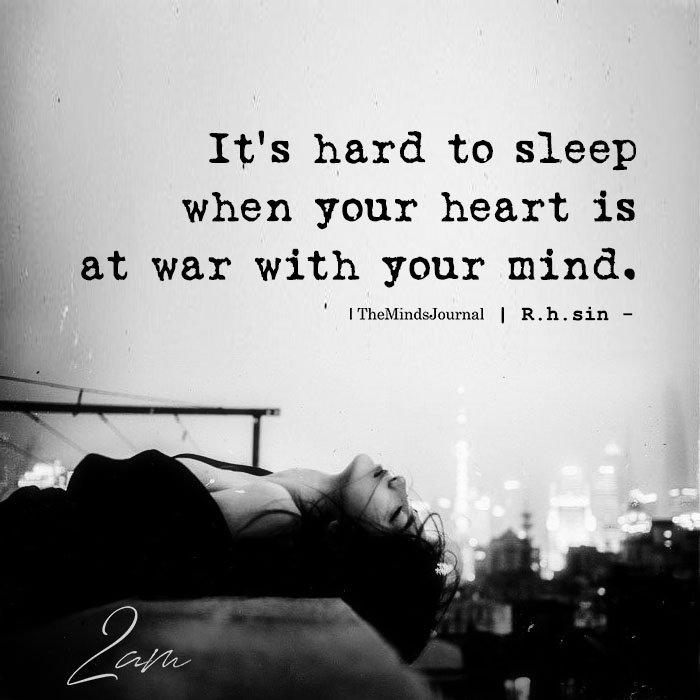 It's hard to sleep