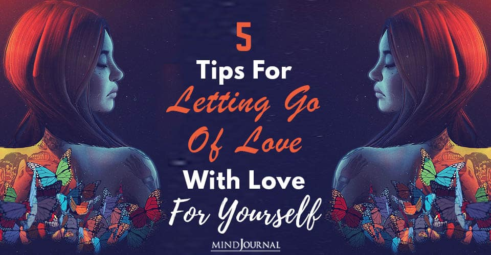 Letting Go Love With Love Yourself