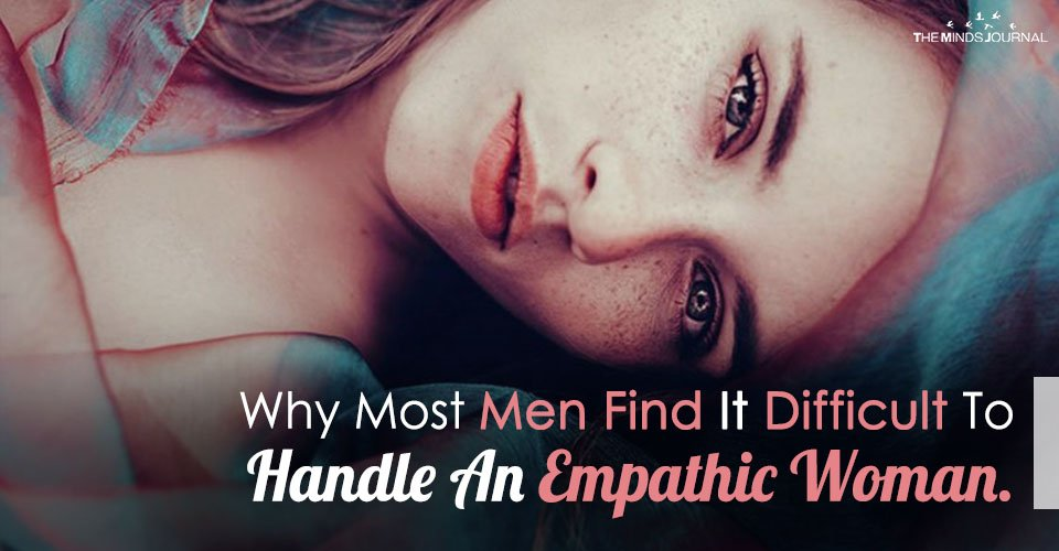 Men Don't Know How To Deal With Female Empaths And Here's Why (2)