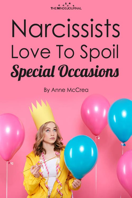 Narcissists Love To Spoil Special Occasions