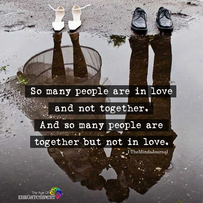 So Many People Are In Love And Not Together