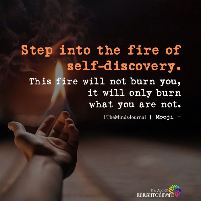 Step into the fire of self-discovery