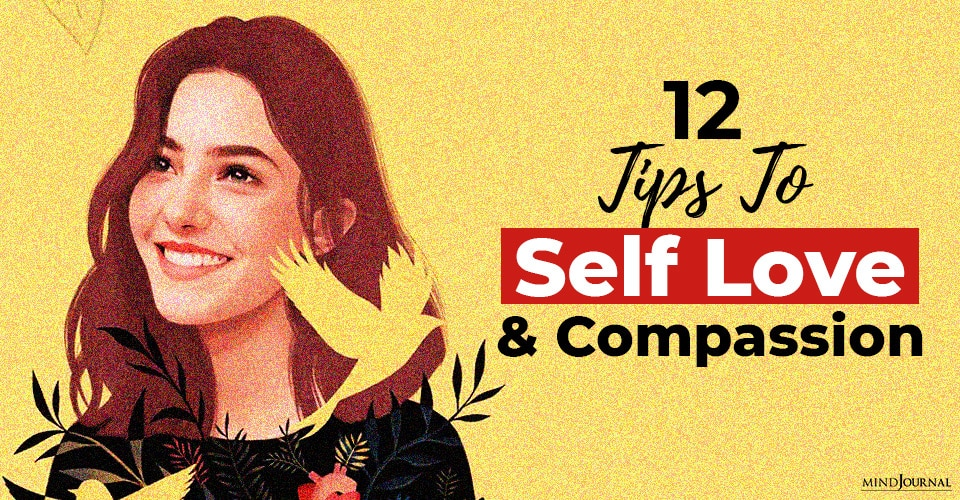 Tips To Self Love And Compassion