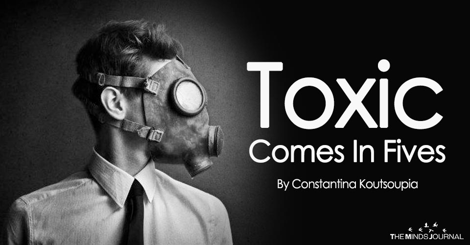 Toxic Comes In Fives