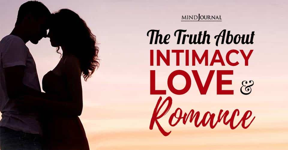 Truth about Intimacy Love Romance