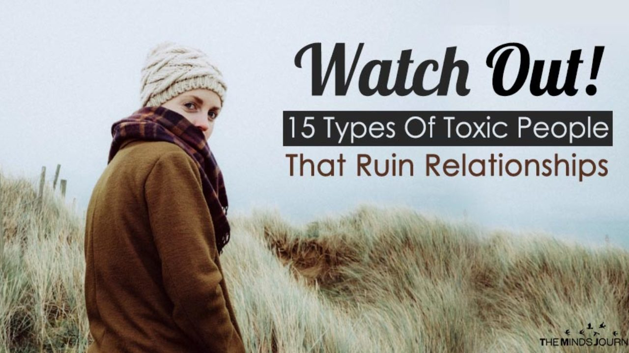 Watch Out! 15 Types Of Toxic People That Ruin Relationships