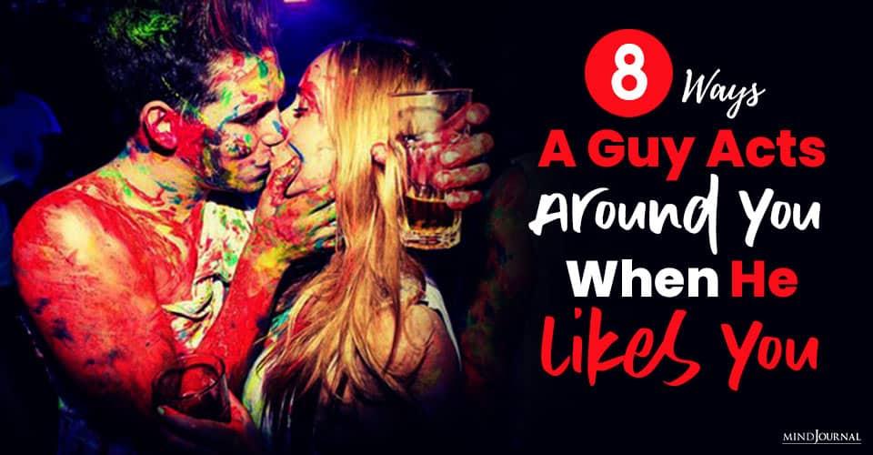 Ways Guy Acts Around You When He Likes You