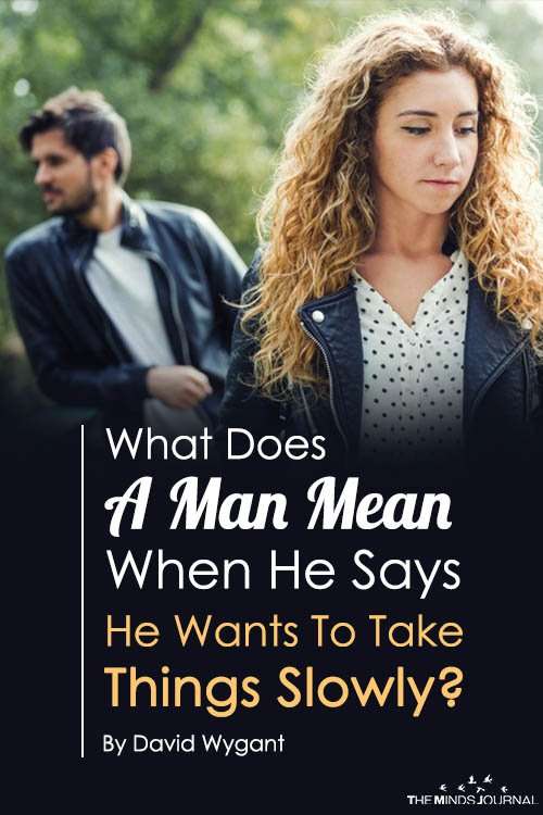 What Does A Man Mean When He Says He Wants To Take Things Slowly