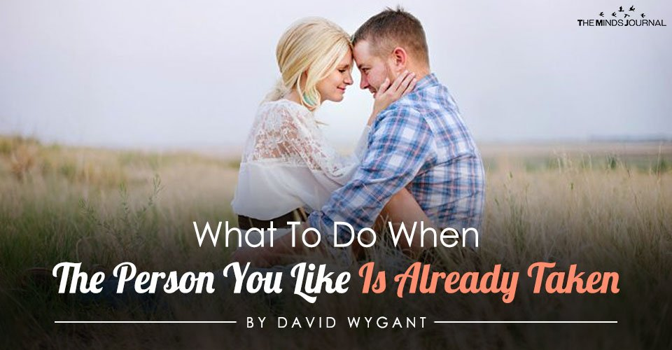 What To Do When The Person You Like Is Already Taken