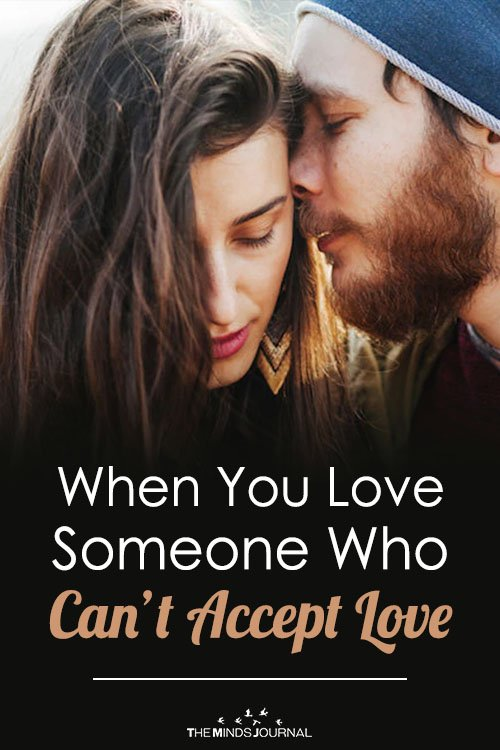When You Love Someone Who Can't Accept Love