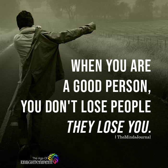 When you are a good person