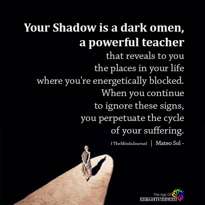 Your Shadow is a dark omen