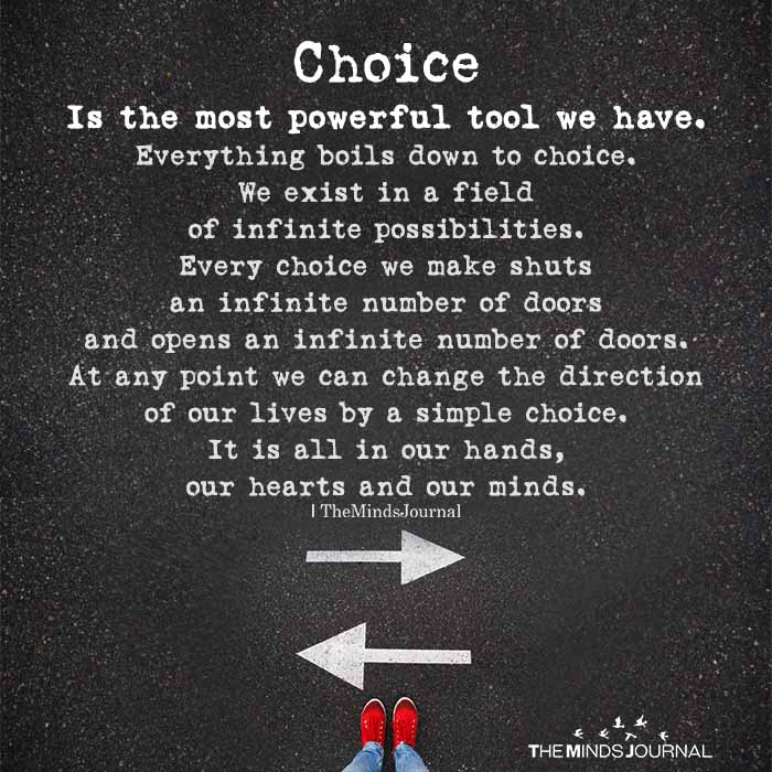 Choice … Is The Most Powerful Tool We Have